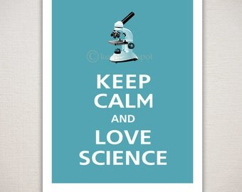 Keep Calm and LOVE SCIENCE Typography Art Print 11x14 (Featured color: Raindrop--choose your own colors)