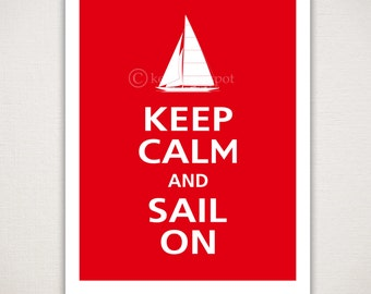 Keep Calm and SAIL ON Typography Art Print (Featured color: Crimson--choose your own colors)