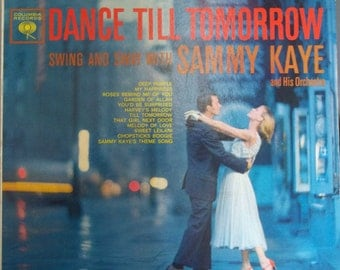 Swing and Sway with Sammy Kaye, Dance till Tomorrow, Vintage Record Album, Vinyl LP, Dance Music, Hipster Approved, Big Band Music