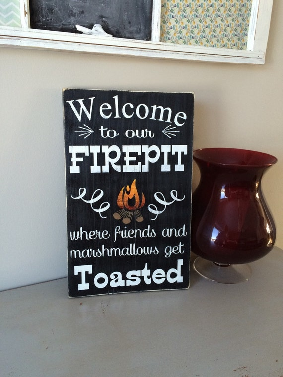 Welcome to our firepit - home decor - campsite - outdoor sign - home decor - housewarming gift - summer sign