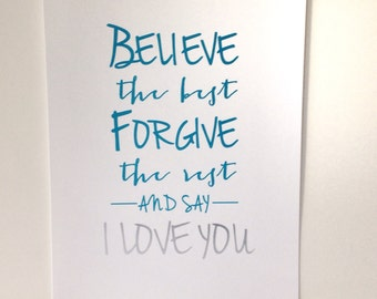 Believe the Best, Forgive the Rest, Say I Love You Real Foil Print, Motivational, Typographical, Inspirational Quote, Family, Home Wall Art