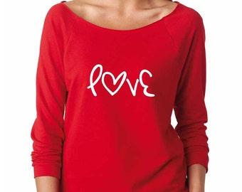 Love Sweatshirt. Super Soft & Lightweight Women's Raw Edge Boat Neck Terry Sweatshirt w 3/4 sleeves. Cute Women's Sweatshirt. Love Shirt.