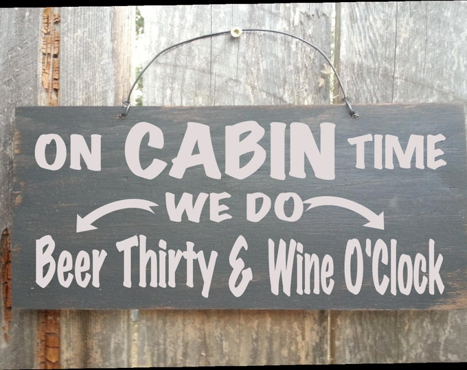 On Cabin Time Sign, Beer Thirty Sign, Wine O'Clock sign, cabin decor, cabin sign, happy hour sign