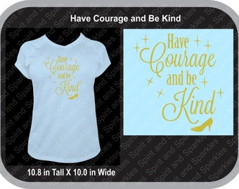 Have Courage and Be Kind T-Shirt, Tank or Hoodie