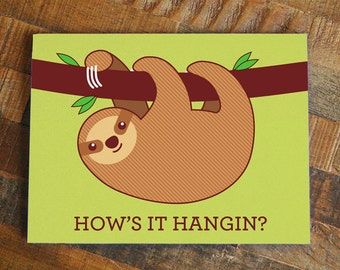 Funny sloth card - how's it hangin? Cute sloth art, all occasion card, funny friendship card, humor card, pun card, just because card