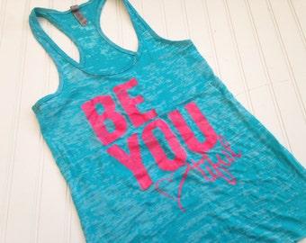SALE Women's Fitness Tank Top. Workout Tank. Fun Gym Tank Top. Burnout lightweight printed. Racerback burnout. Be You Tiful, Beautiful Tank