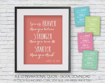 You are braver than you believe, stronger than you seem - Set of 5 Inspirational Prints - Instant Download Wall art / nursery art