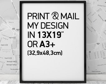 """Print & Mail my Poster in 13x19"""" or A3+ (32.9x48.3cm) size, digital professional photo print EPSON Premium Semigloss Photo Paper in 251gr."""