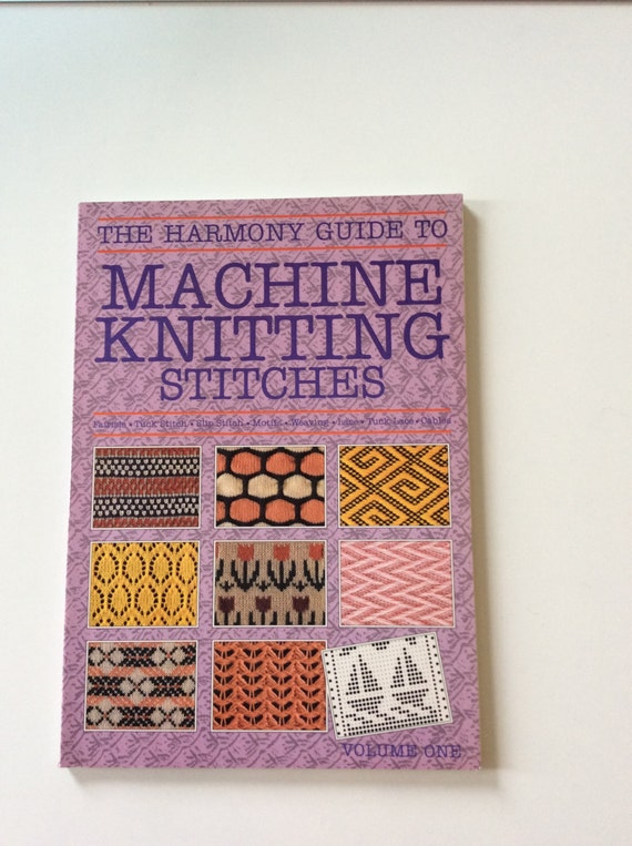 The Harmony Guide to Machine Knitting Stitches Volume 1