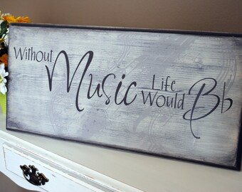 Without Music Life Would Bb Wall Art - Without Music Life Would Be Flat Wall Art. Distressed Wood Sign