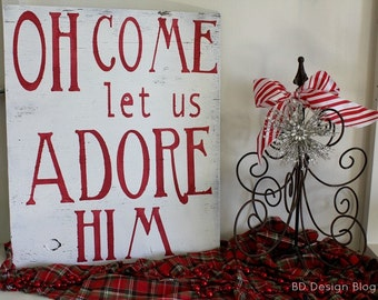 Oh Come Let Us Adore Him, Christmas Sign, Rustic Christmas, Christmas Gift, Red and White, Shabby Chic Decor, Christmas Song Art, BD Design