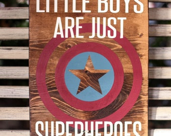 Little boys are just superheroes in disguise - Wooden Sign