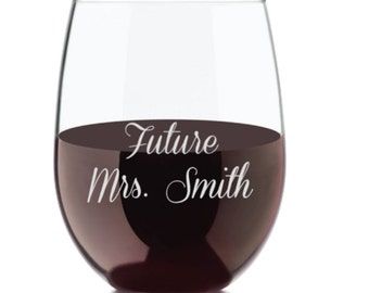Future Mrs Wine Glass, Engraved Wine Glass, Wedding Wine Glasses, Etched Wedding Wine Glasses, Personalized Wedding Glass, Future Mrs