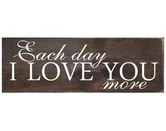 Rustic Wood Sign Plaque Gift Wall Home Decor - Each Day I Love You More (#1356)