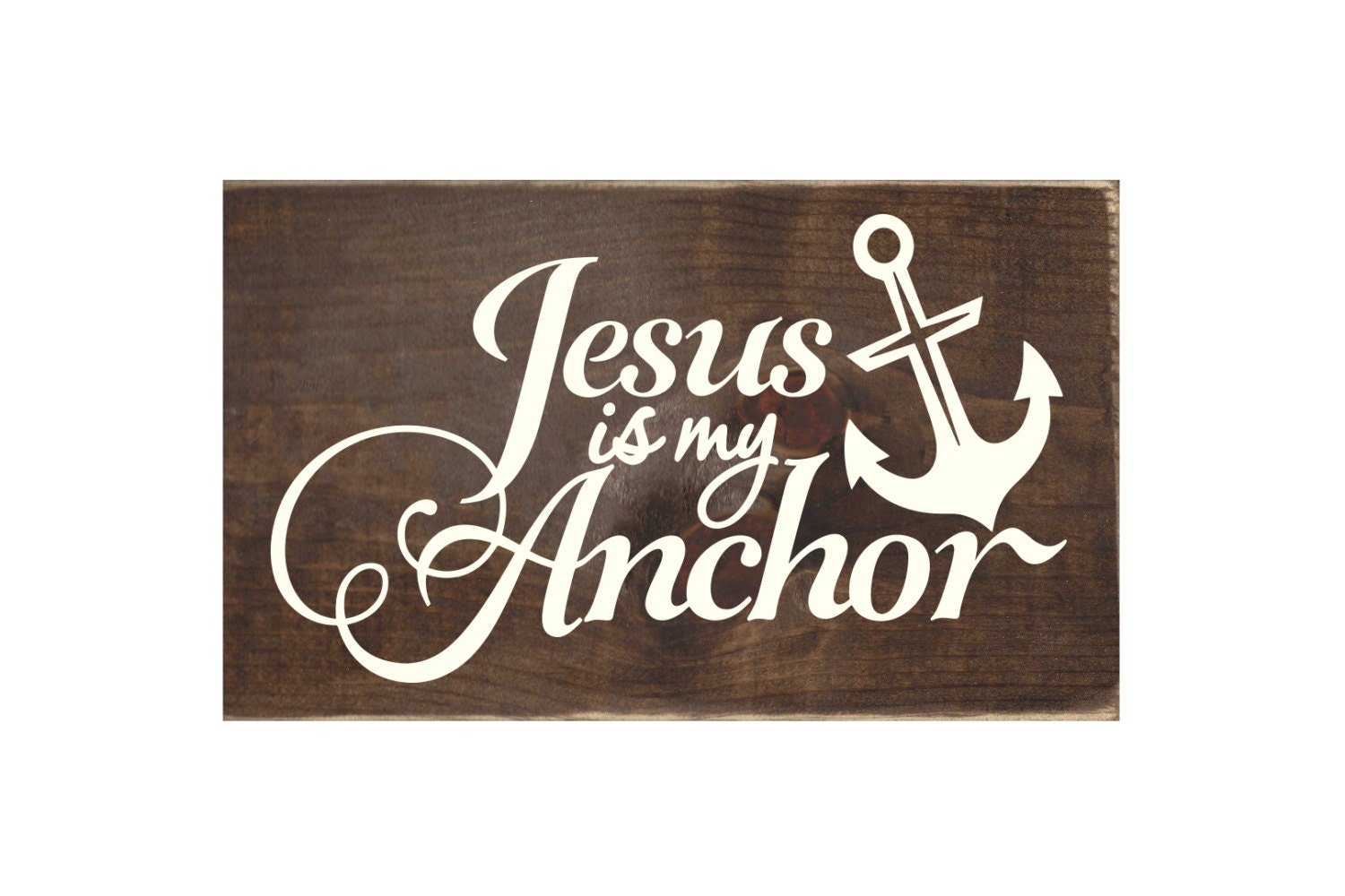 Jesus Is My Anchor Rustic Wood Sign / Wall Decor / Christian