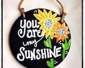 You Are My Sunshine Ceramic Plaque