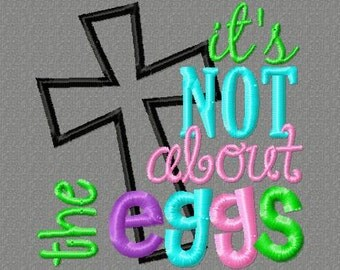 4x4 It's not about the EGGS Easter embroidery design 4x4 Jesus loves me, Christian, religious