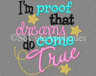 Embroidery design 4x4 I'm proof that dreams do come true, Embroidery sayings, socuteappliques, baby girl embroidery, new baby embroidery