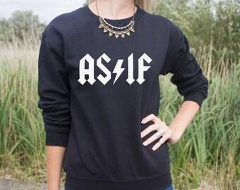 AS IF Jumper Sweater Slogan Grunge Band Rock Fashion Sweatshirt