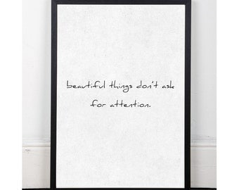 """Typographic Art """"Beautiful things don't ask for attention"""" Wall Art Inspirational Quote Simple Print Typographic Print Wall decor Printable"""