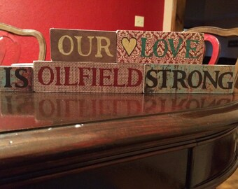 Our love is oilfield strong wood blocks. Custom made.