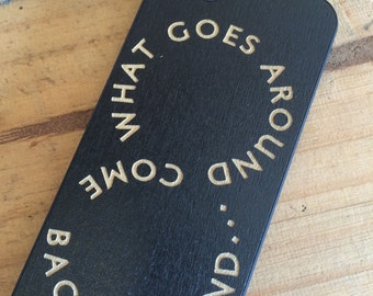 Quotes Engraved On Black Color Dipped Wooden Case (what goes around comes back around)