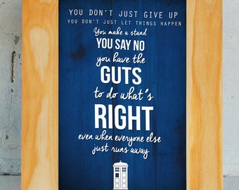 "Doctor Who Quote Print ""You have the guts to do what's right"""