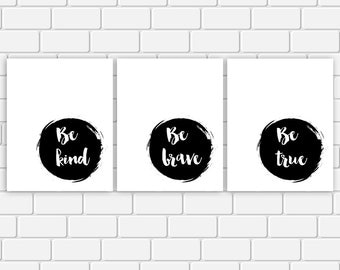 Be Kind Be Brave Be True Printable Art Quote Set Black and White Print Wall Art Home Decor 8 x 10 Instant Download Digital File