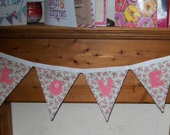 Bunting 'LOVE' on a Rose Print - Country / Shabby Chic - double sided 100% cotton