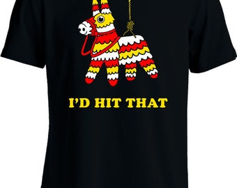 Cinco De Mayo T Shirt Funny Pinata Shirt I'd Hit That T-Shirt Mexican Holiday Party Fiesta Ladies Mens Tee MD-371