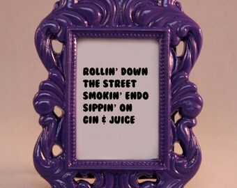 Custom Framed Lyrics Snoop Dogg Dr. Dre Gin & Juice home decor gift dorm office desk decor 90s hip hop gangster rap weed marijuana mature