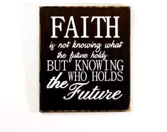 Faith Is Not Knowing What The Future Holds But By Hentgescrafts