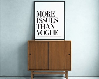 """Typography Poster """"More Issues Than Vogue"""" Fashion Inspirational Quote Happy Print Wall Art Home Decor"""