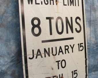 24x18 Weight Limit 8 Tons Bridge Sign Road Street Highway Interstate Vintage