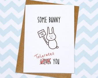 Funny Valentines Day Card - Anniversary Card - Some Bunny Loves (Tolerates) You