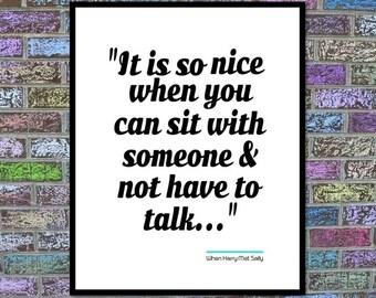 """When Harry Met Sally Print: """"Not Talk..."""" Quote"""