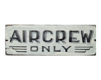 Aircrew Only Sign, Aviation Gift, Aircraft Theme, Airplane, Aviator, Gift For Pilot, Rustic Wood Sign, Hand Lettered, Vintage Wooden Sign