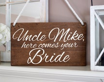 Uncle Sign - Wood Stain -  Uncle here comes your Bride sign, Personalized Ring Bearer/Flower Girl sign, Rustic, Chic, Homemade, Just Married