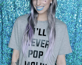 MILEY MOLLY TEE - I'll Never Pop Molly with Miley Again