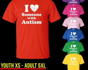 Autism Awareness //// I Love Someone with Autism T-Shirt //// Youth and Adult Sizes //// XS - 5X