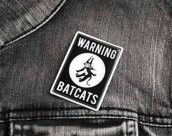 SALE- Warning Batcats Pin - Glossy resin coating