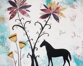 Large Original Acrylic Painting, Inspirational Quotes , Flower and Horse Painting , Mixed Media Collage Painting