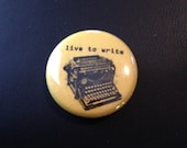 Live To Write 1 Inch Pin