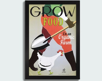 Grow Food on an Organic Farm -12x18 poster