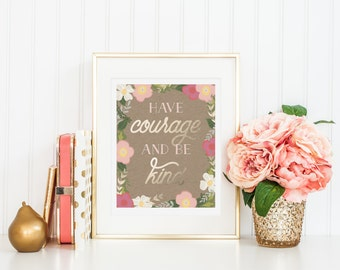 Have Courage and be Kind Kraft Floral Faux Gold Foil Quote Art Print  from Cinderella for Nursery Bedroom Playroom Office