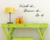 Wish It Dream It Do It vinyl lettering wall sayings home decor quote are sticker decal  2.5x34