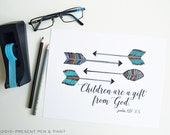 Children are a gift, Psalm 127: 3-5, Arrows, Feathers, custom, Baby Gift, Encouragement, Nursery Art, Boys Room, 8 x 10 art print