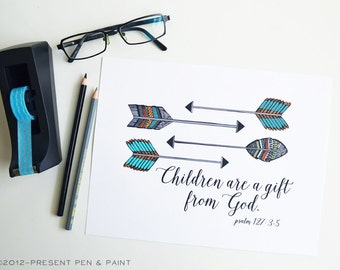 Children are a gift, Psalm 127: 3-5, Arrows, Feathers, custom, Baby Gift, Encouragement, Nursery Art, Boys Room, 8 x 10 art print
