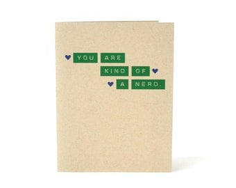 You Are Kind Of A Nerd. - Blank Recycled Greeting Card - Graduation Card for Nerdy Friend Brother Sister - Thinking of You Card