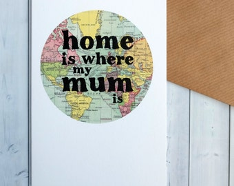 SALE Mothers Day Card - Birthday Card For Mum - Birthday Card For Her - 'Home Is Where My Mum Is' - Cards For Mum - Travel Lover Card (113)